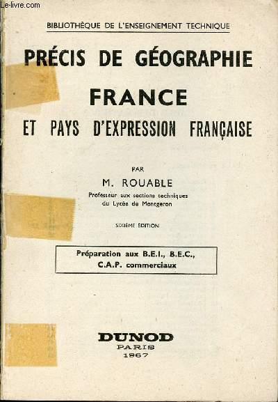 PRECIS DE GEOGRAPHIE FRANCE ET PAYS D'EXPRESSION FRANCAISE - PREPARATION AUX B.E.I., B.E.C., C.A.P. Commerciaux