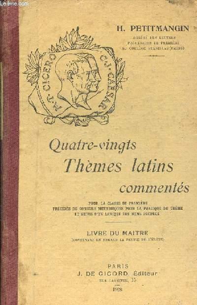 QUATRE-VINGTS THEMES LATINS COMMENTES - LIVRE DU MAITRE