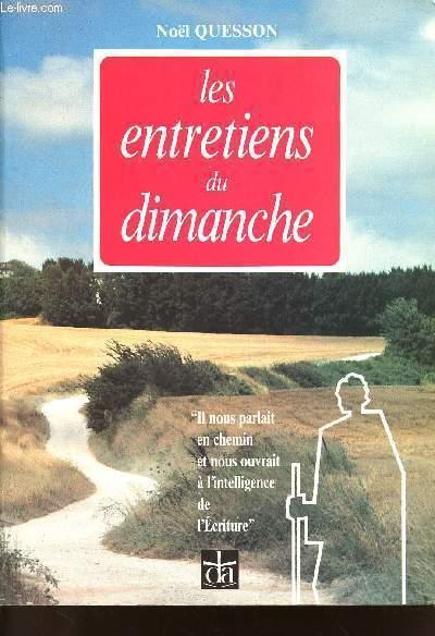 LES ENTRETIENS DU DIMANCHE - BREVES CONVERSATIONS SUR L'EVANGILE DE CHAQUE DIMANCHE - ANNEE B.