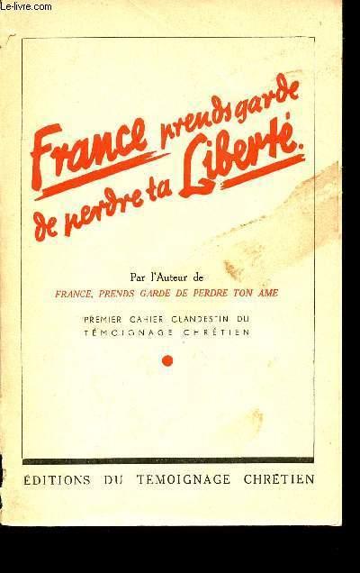FRANCE PRENDS GARDE DE PERDRE TA LIBERTE