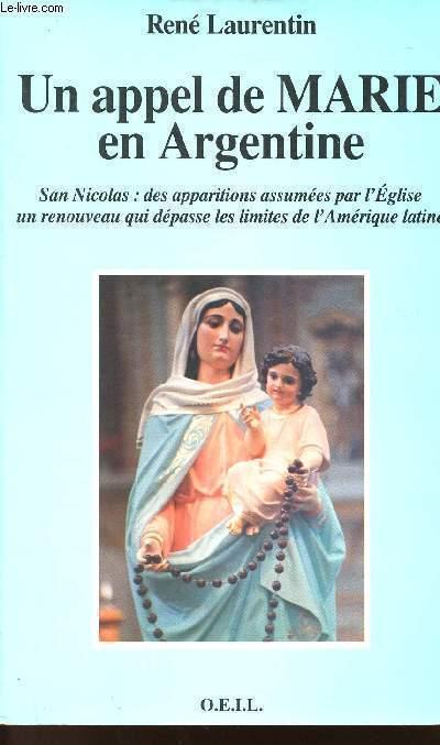 UN APPEL DE MARIE EN ARGENTINE - SAN NICOLAS : Des apparitions assumées par l'Eglise un renouveau qui dépasse les limites de l'Amérique Latine.