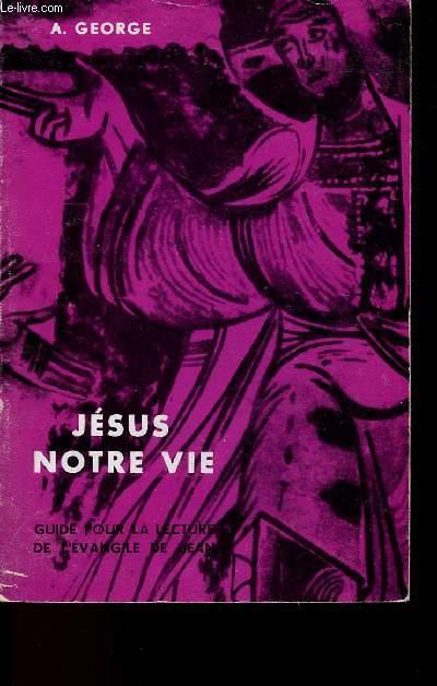 JESUS NOTRE VIE - LECTURE DE L'EVANGILE DE JEAN