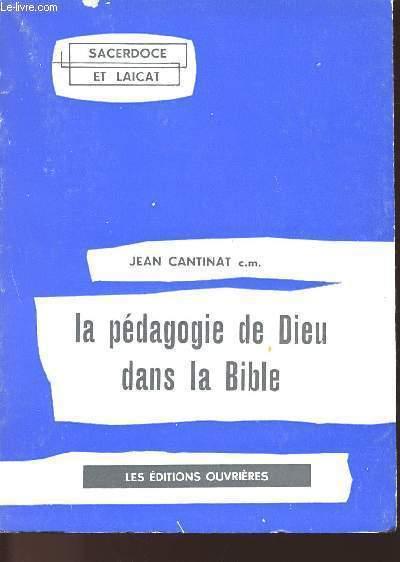LA PEDAGOGIE DE DIEU DANS LA BIBLE - ANCIEN TESTAMENT