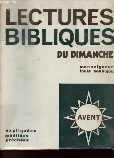 LECTURES BIBLIQUES DU DIMANCHE - EXPLIQUEES - MEDITEES - PRECHEES - AVENT - TOME 1