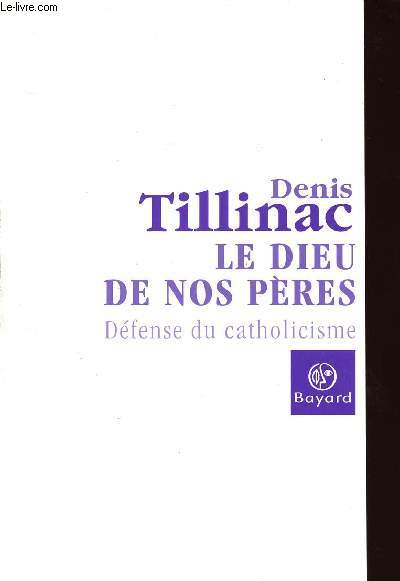 LE DIEU DE NOS PERES - DEFENSE DU CATHOLICISME
