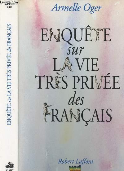 ENQUETE SUR LA VIE TRES PRIVEE DES FRANCAIS