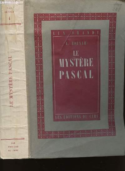 LOUIS BOUYER N°4 - LE MYSTERE PASCAL (Paschale Sacramentum) - MEDITATION SUR LA LITURGIE DES TROIS DERNIERS JOURS DE LA SEMAINE SAINTE