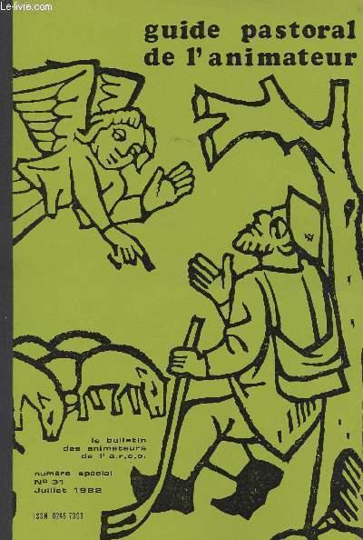 BULLETIN DES ANIMATEURS DE L'A.R.E.C. NUMERO SPECIAL N°31 - JUILLET 1982 - GUIDE PASTORAL DE L'ANIMATEUR - PRESENTE POUR LES MANUELS JESUS EN FETES AVEC DES PARABOLES - JE CROIS ! CROIS-TU ?