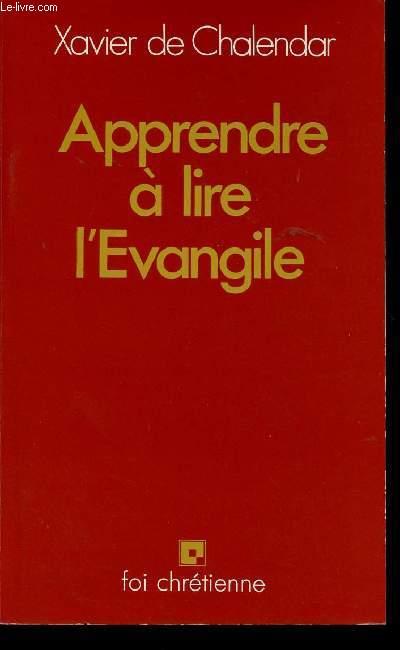 APPRENDRE A LIRE L'EVANGILE - FOI CHRETIENNE