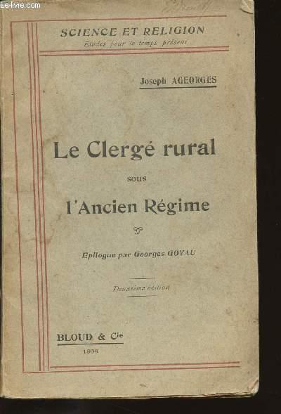 LE CLERGE RURAL SOUS L'ANCIEN REGIME - SA VIE ET SON ORGANISATION.