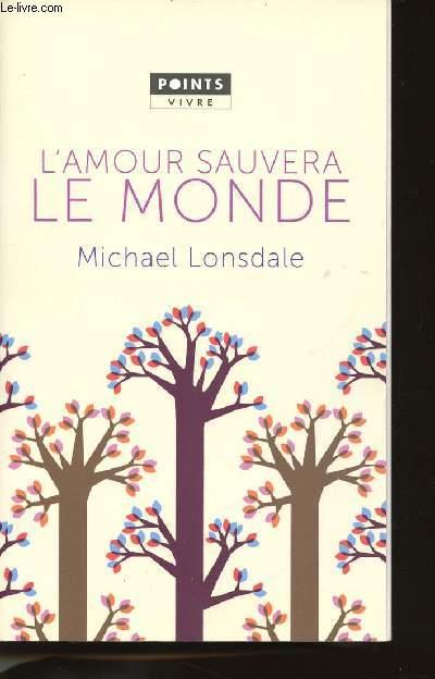 L'AMOUR SAUVERA LE MONDE - MES PLUS BELLES PAGES CHRETIENNES.