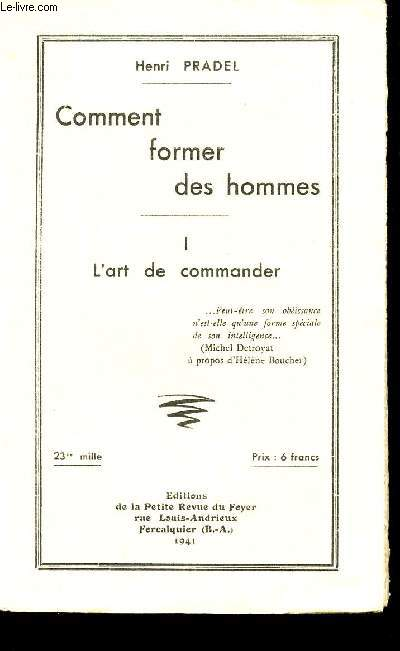 COMMENT FORMER DES HOMMES - TOME I : L'ART DE COMMANDER.