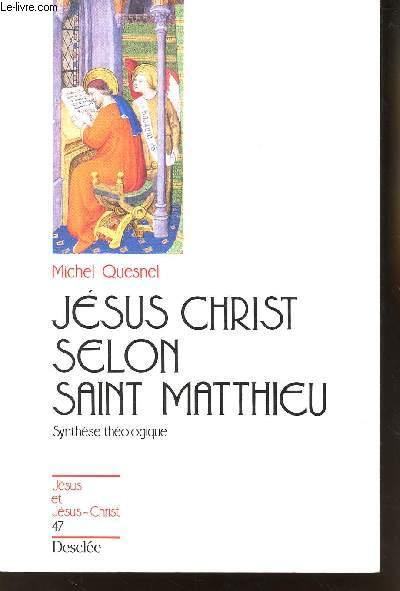 JESUS CHRIST SELON SAINT MATTHIEU - SYNTHESE THEOLOGIQUE - N°47.