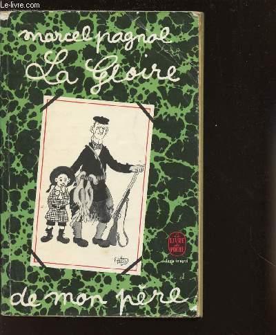 LA GLOIRE DE MON PERE/ SOUVENIRS D'ENFANCE / Nos 1359/1360 DE LA COLLECTION LIVRE DE POCHE