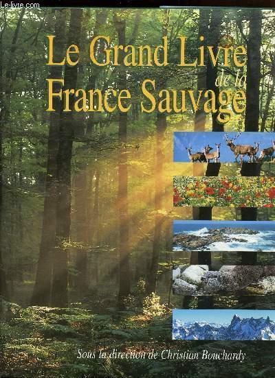 LE GRAND LIVRE DE LA FRANCE SAUVAGE
