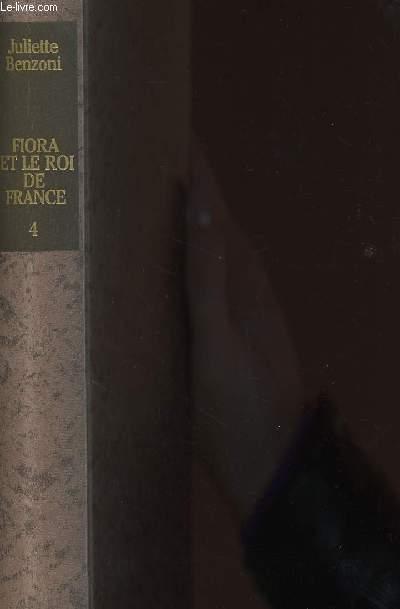 FIORA ET LE ROI DE FRANCE / TOME 4 / COLLECTION LA FLORENTINE