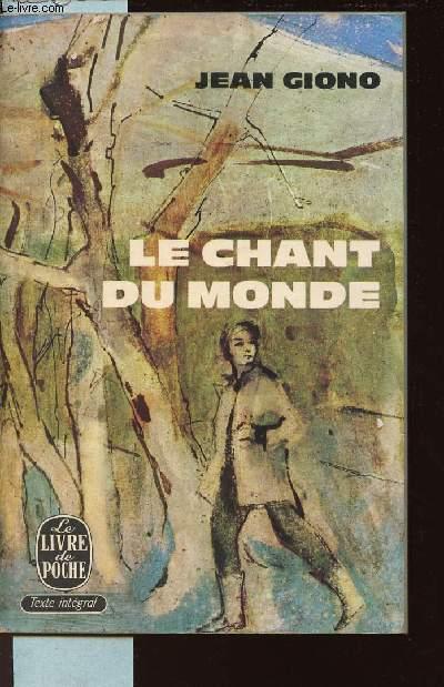 LE CHANT DU MONDE /N°1059 DU LIVRE DE POCHE