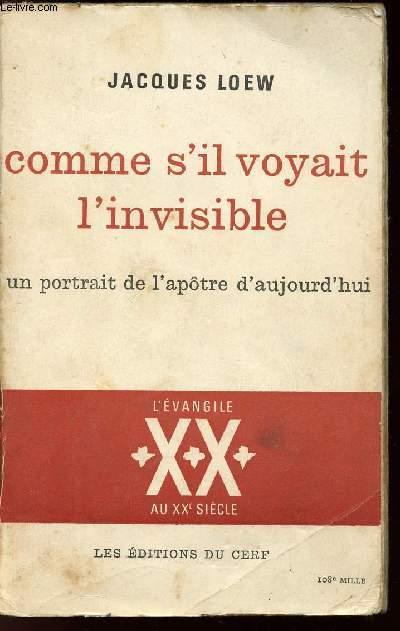 COMME S'IL VOYAIT L'INVISIBLE / UN PORTRAIT DE L'APOTRE D'AUJOURD'HUI