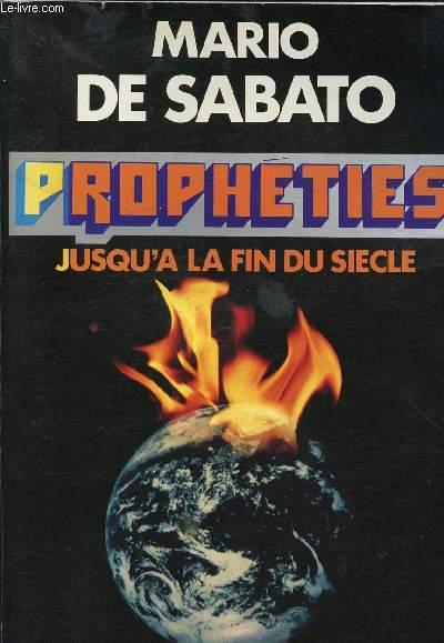PROPHETIES JUSQU'A LA FIN DE SIECLE