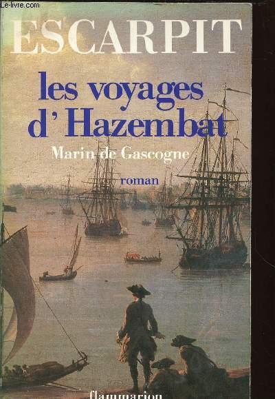LES VOYAGES D'HAZEMBAT /MARIN DE GASCOGNE 1789-1801
