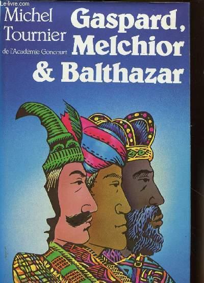 GASPARD,MELCHIOR & BALTAZAR
