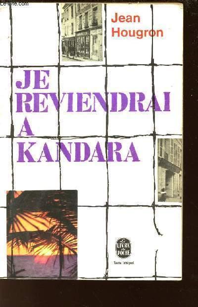 JE REVIENDRAI A KANDARA / N°1494 DU LIVRE DE POCHE