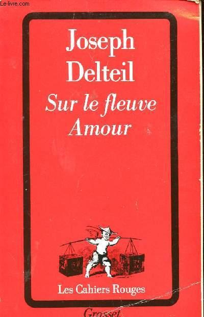 SUR LE FLEUVE D'AMOUR / COLLECTION LES CAHIERS ROUGES