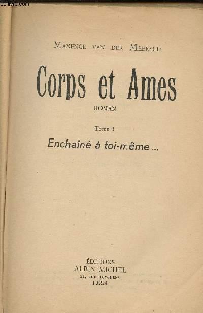 CORPS ET AMES / TOME 1 / ENCHAINE A TOI MEME