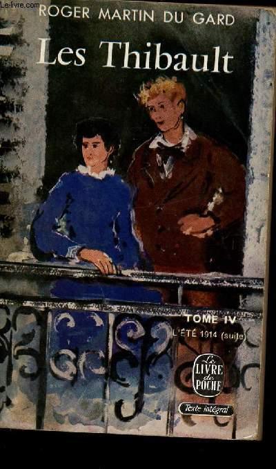 LES THIBAULT - TOME IV - L'ETE 1914 (SUITE)