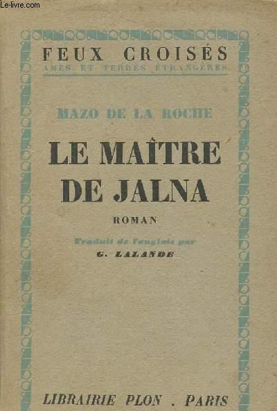 LE MAITRE DE JALNA
