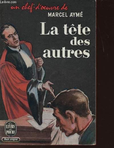 LA TETE DES AUTRES - PIECE EN 4 ACTES