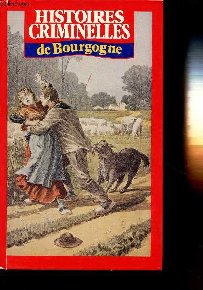 HISTOIRES CRIMINELLES DE BOURGOGNE