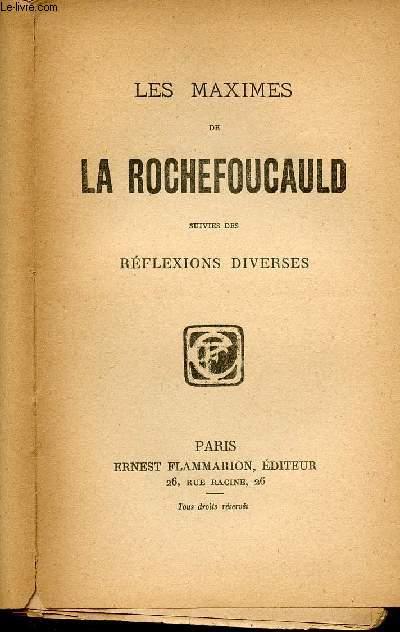 LES MAXIMES DE LAROCHEFOUCAULD - SUIVIES DES REFLEXIONS DIVERSES