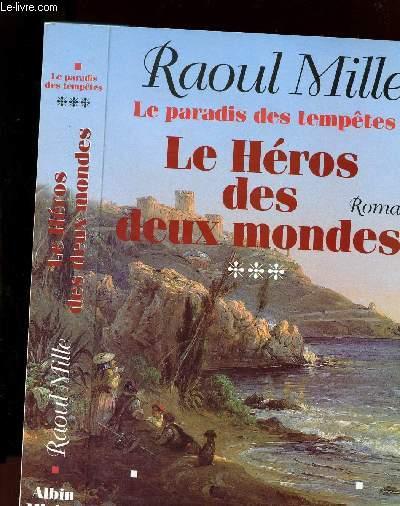 LE PARADIS DES TEMPETES TOME 3 : LE HEROS DES DEUX MONDES