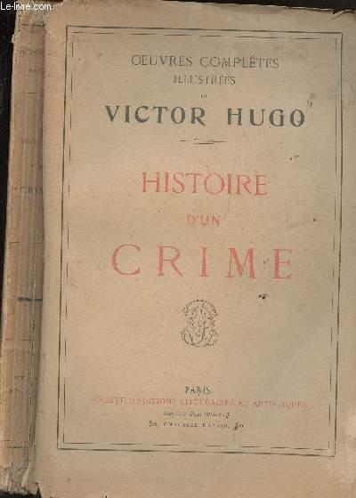 HISTOIRE D'UN CRIME - DEPOSITION D'UN TEMOIN : OEUVRE COMPLETE - EDITION ILLUSTREE