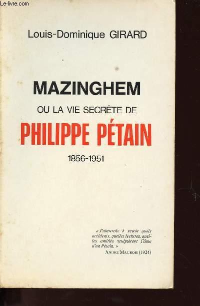 MAZINGHEM OU LA VIE SECRETE DE PHILIPPE PETAIN 1856 - 1951