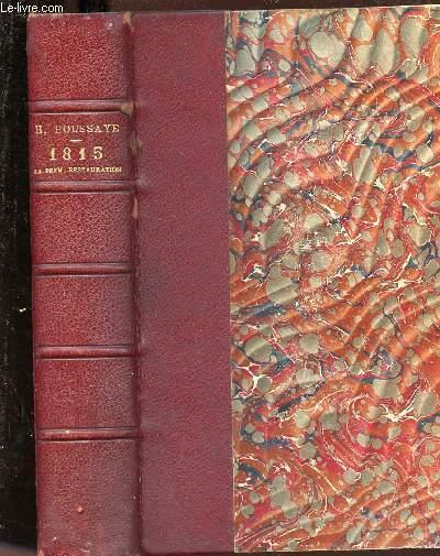 1815 : LA PREMIERE RESTAURATION / LE RETOUR DE L'ILE D'ELBE / LES CENT JOURS