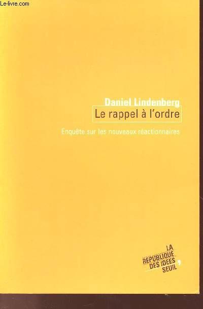 LE RAPPEL A L'ORDRE : ENQUETE SUR LES NOUVEAUX REACTIONNAIRES