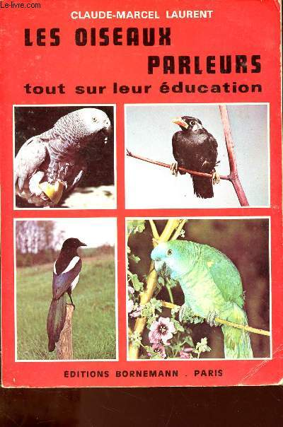 LES OISEAUX PARLEURS : TOUT SUR LEUR EDUCATION