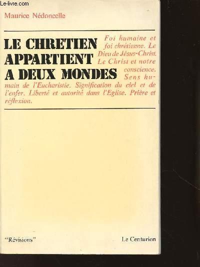 LE CHRETIEN APPARTIENT A DEUX MONDES