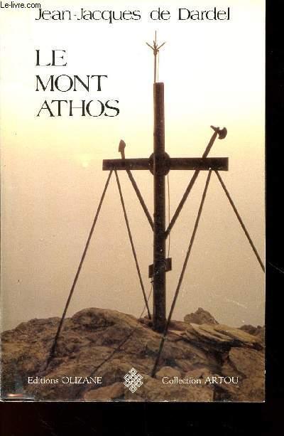 LE MONT ATHOS : ITINERAIRE D'UNE DECOUVERTE