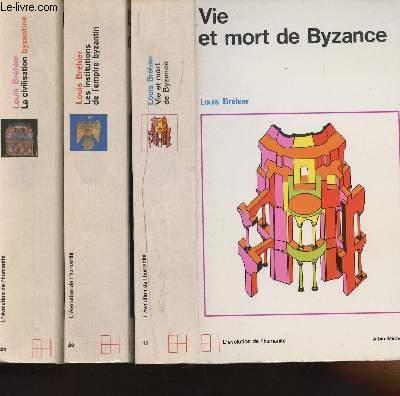 LE MONDE BYZANTIN : 3 VOLUMES - TOME 1 : VIE ET MORT DE BYZANCE, TOME 2: LES INSTITUTIONS DE L'EMPURE  ET TOME 3: LA CIVILISATION