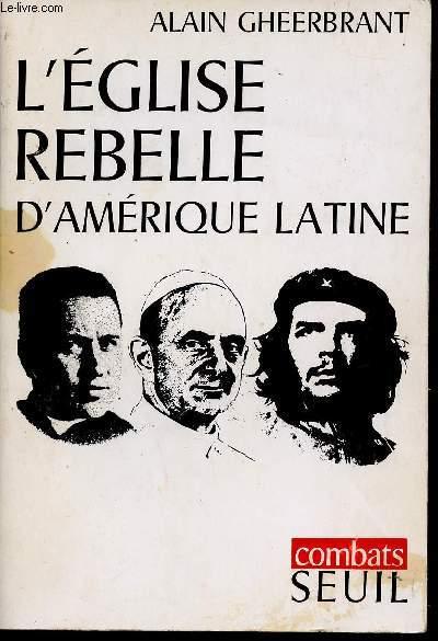 L'EGLISE REBELLE D'AMERIQUE LATINE