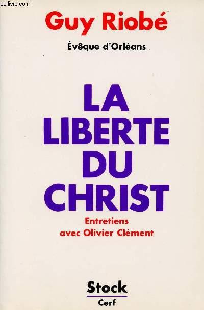 LA LIBERTE DU CHRIST - Entretiens avec Olivier Clement