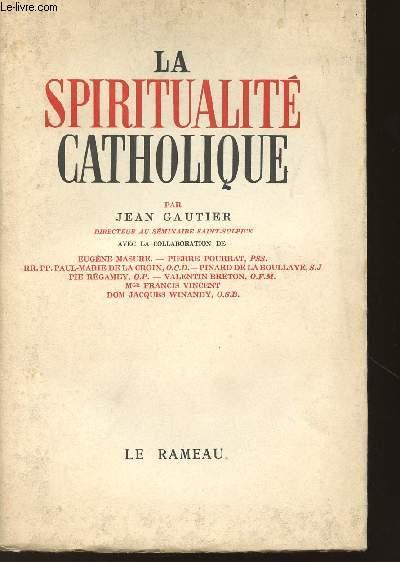 LA SPIRITUALITE CATHOLIQUE