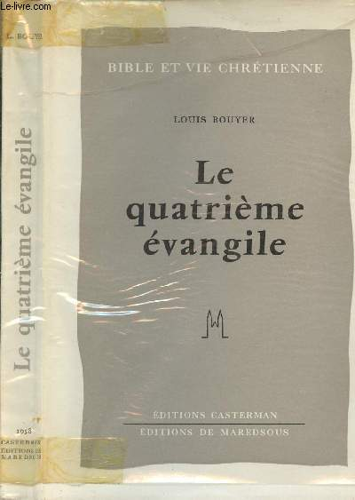 LE QUATRIEME EVANGILE : INTRODUCTION A L'EVANGILE DE JEAN, TRADUCTION ET COMMENTAIRE