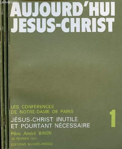 AUJOURD'HUI JESUS CHRIST - FEV/MARS 1971- 3 VOLUMES : TOMES 1, 2 ET 3 - LES CONFREENCES DE NOTRE-DAME DE PARIS