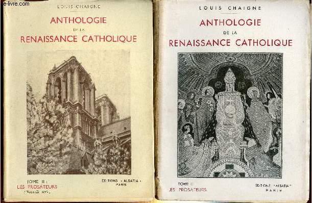 ANTHOLOGIE DE LA RENAISSANCE CATHOLIQUE- VOLUMES 2 ET 3- TOMES II ET III - LES PROSATEURS