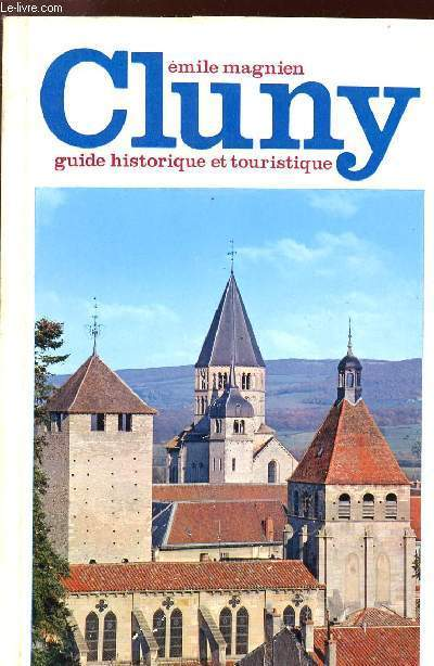 CLUNY : L'ABBAYE, LA VILLE , LA REGION