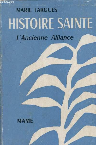HISTOIRE SAINTE : L'ANCIENNE ALLIANCE -VOLUME 1 - TOME I